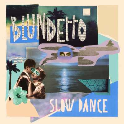 Blundetto - Slow Dance - Album 2018