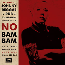 Johnny Reggae Rub Foundation - No Bam Bam