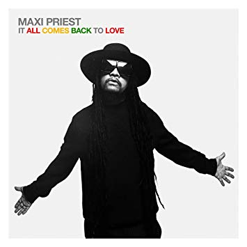 Maxie Priest - It All Comes Back To Love - Album 2019