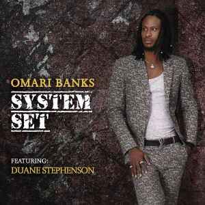 Omari Banks - System Set