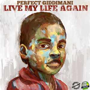Perfect Gidimani - Live My Life Again - Album 2017