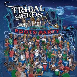 Tribal Seeds - Roots Party - EP 2017/2018
