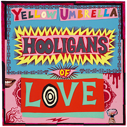 Yellow Umbrella - Hooligans Of Love - Album 2016