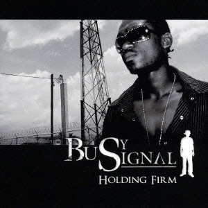 Busy Signal - Holding Firm - Album 2008