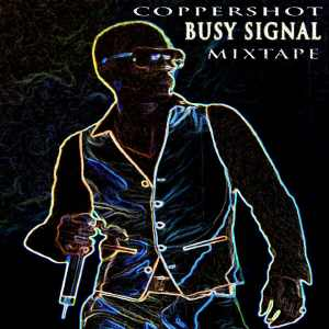 Busy Signal - Coppershot - Mixtape 2013