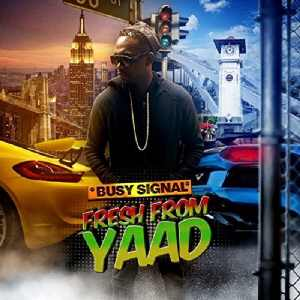 Busy Signal - Fresh From Yaad - EP 2017
