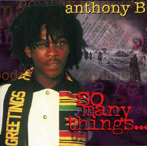 Anthony B - So Many Things - Album 1996