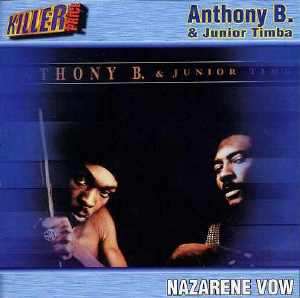 Anthony B + Junior Timba - The Nazarene Vow - Album 1999