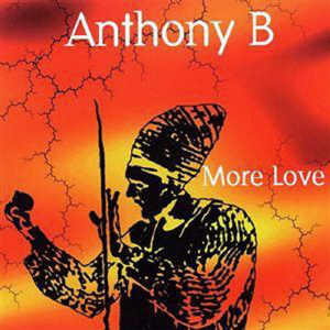Anthony B - More Love - Album 2001