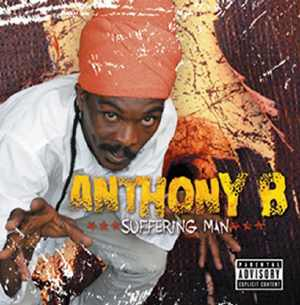 Anthony B - Suffering Man - Album 2006