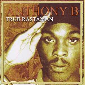 Anthony B - True Rastaman - Album 2008