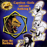 Capleton + Luciano + Anthony B - Four The Hard Way