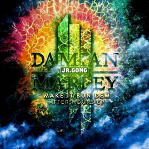Damian Marley - Make It Bun Dem - After Hours - EP 2012