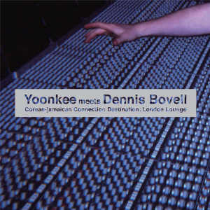 Dennis Bovell + Yonkee - London Lounge - 2007