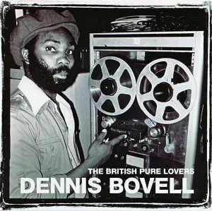 Dennis Bovell - The Britsh Pure Lovers - 2008