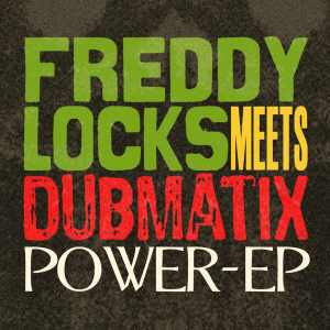 Dubmatix + Freddy Locks - EP