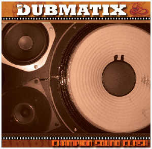 Dubmatix - Champion Sound Clash