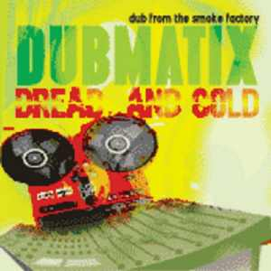 Dubmatix - Dread And Gold