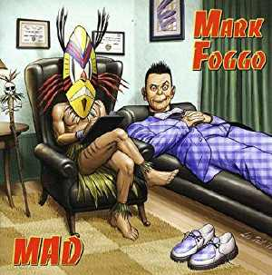 Mark Foggo - Mad - Album 2010