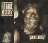Horace Andy - Serious Times - Album 2010