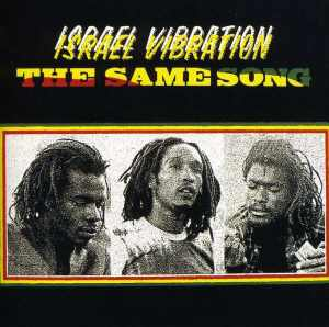Israel Vibration - The Same Song - Debutalbum 1978