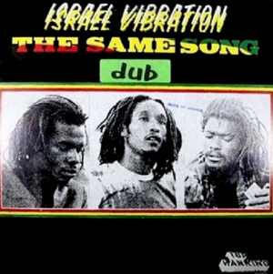 Israel Vibration - The Same Song - Dub - Album 1978