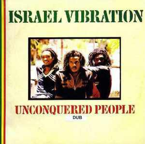 Israel Vibration - Unconquered People - Dub - Album 1980