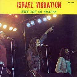 Israel Vibration - Why You So Craven - Album 1981