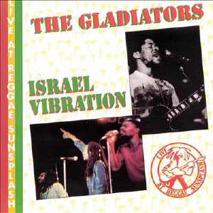 Israel Vibration + The Gladiators - Live At Reggae Sunsplash - Album 1983