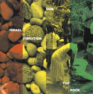 Israel Vibration - Dub The Rock - Album 1995