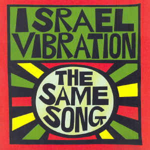 Israel Vibration - The Same Song - 1995er Neuauflage des 1978er Debutalbum
