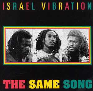 Israel Vibration - The Same Song - 1996er Neuauflage von 1978er Debutalbum