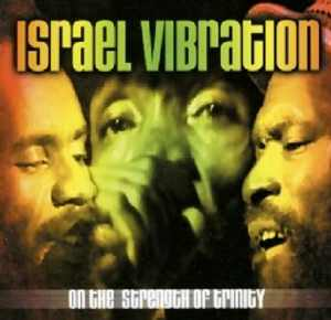 Israel Vibration - On The Strength Of Trinity - Live Album