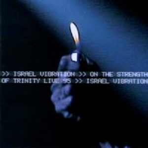 Israel Vibration - On The Strength Of Trinity Live 95 - Live Album