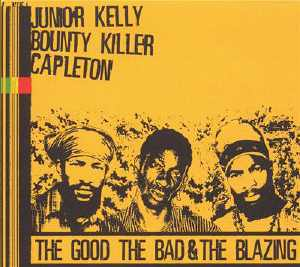 Junior Kelly + ... - The Good The Bad & The Blazing - 2005