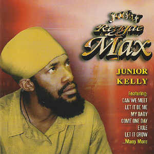 Junior Kelly - Reggae Max - 2005
