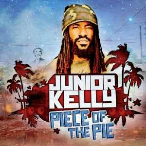 Junior Kelly - Piece Of The Pie - 2013