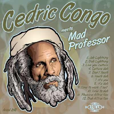 Cedric Congo meets Mad Professor - Album 2013