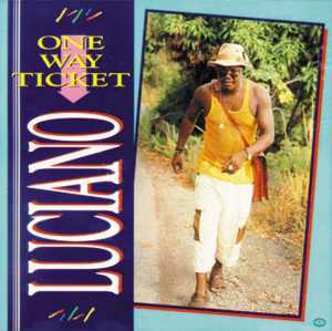 Luciano - One Way Ticket - Album 1994