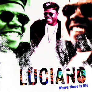 Luciano - Where There Is Life - Album 1995