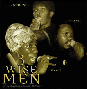Luciano + Anthony B + Sizzla - 3 Wise Man - Album 1999