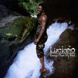 Luciano - Sweep Over My Soul - Album 1999