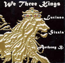 Luciano + Sizzla + Anthony B - We Three Kings - Album 2001