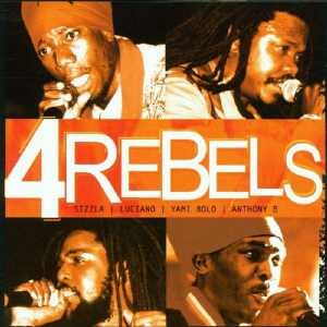 Luciano + Yami Bolo + Sizzla + Anthony B - 4 Rebels - Album 2001