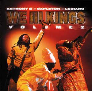 Luciano + Anthony B + Capleton - We III Kings - Volume 2 - Album 2002