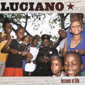 Luciano - Lessons Of Life - Album 2004
