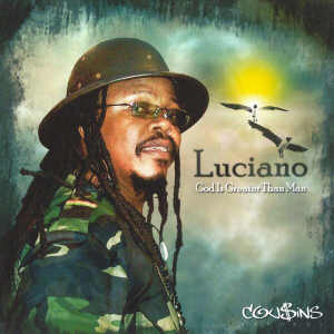 Luciano - God Is Greater Than Man - Album 2007