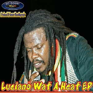 Luciano - Wat A Heat - EP 2010