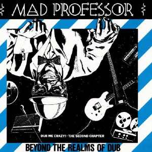 Mad Professor - The Realms Of Dub - Album 1982