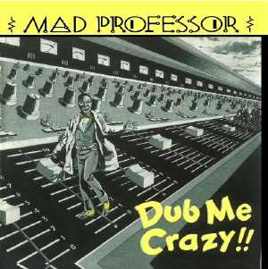Mad Professor - Dub Me Crazy - Album 1982